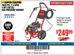 Harbor Freight Coupon 2500 PSI, 2.4 GPM 4 HP (160 CC) PRESSURE WASHER Lot No. 62201 Expired: 7/15/18 - $249.99