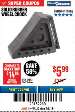 Harbor Freight Coupon SOLID RUBBER WHEEL CHOCK Lot No. 69326/69853/56891/96479 Expired: 7/8/18 - $5.99