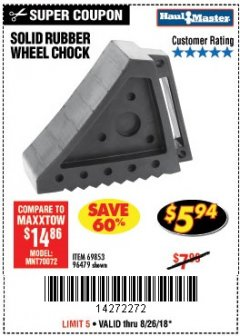 Harbor Freight Coupon SOLID RUBBER WHEEL CHOCK Lot No. 69326/69853/56891/96479 Expired: 8/26/18 - $5.94