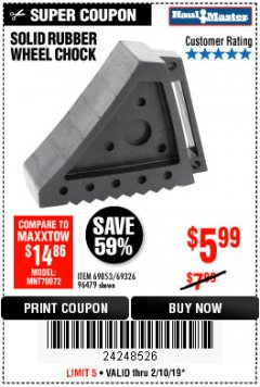 Harbor Freight Coupon SOLID RUBBER WHEEL CHOCK Lot No. 69326/69853/56891/96479 Expired: 2/3/19 - $5.99