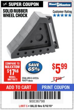 Harbor Freight Coupon SOLID RUBBER WHEEL CHOCK Lot No. 69326/69853/56891/96479 Expired: 6/16/19 - $5.99