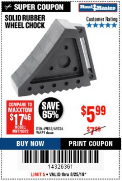 Harbor Freight Coupon SOLID RUBBER WHEEL CHOCK Lot No. 69326/69853/56891/96479 Expired: 8/25/19 - $5.99