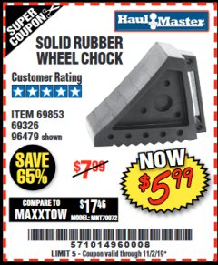 Harbor Freight Coupon SOLID RUBBER WHEEL CHOCK Lot No. 69326/69853/56891/96479 Expired: 11/2/19 - $5.99