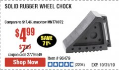 Harbor Freight Coupon SOLID RUBBER WHEEL CHOCK Lot No. 69326/69853/56891/96479 Expired: 10/31/19 - $4.99