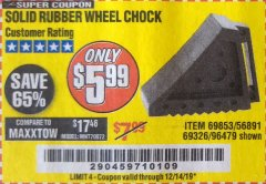 Harbor Freight Coupon SOLID RUBBER WHEEL CHOCK Lot No. 69326/69853/56891/96479 Expired: 12/14/19 - $5.99