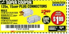 Harbor Freight Coupon 125 VOLT, 15 AMP MALE OR FEMALE CONNECTOR Lot No. 93686/63147/93687/63125/63126/63127 EXPIRES: 7/3/20 - $1.99