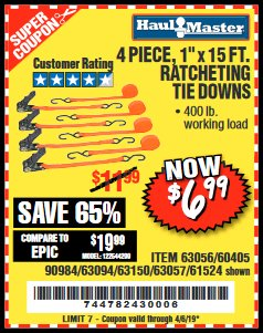 "Harbor Freight Coupon 4 PIECE 1"" X 15 FT. RATCHETING TIE DOWNS Lot No. 90984/60405/61524/62322/63056/63057/63150 Expired: 4/5/19 - $6.99"