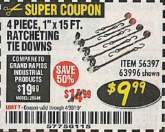 "Harbor Freight Coupon 4 PIECE 1"" X 15 FT. RATCHETING TIE DOWNS Lot No. 90984/60405/61524/62322/63056/63057/63150 Expired: 4/30/19 - $9.99"