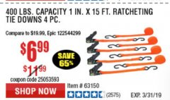 "Harbor Freight Coupon 4 PIECE 1"" X 15 FT. RATCHETING TIE DOWNS Lot No. 90984/60405/61524/62322/63056/63057/63150 Expired: 3/31/19 - $6.99"