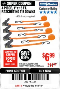 "Harbor Freight Coupon 4 PIECE 1"" X 15 FT. RATCHETING TIE DOWNS Lot No. 90984/60405/61524/62322/63056/63057/63150 Expired: 4/14/19 - $6.99"