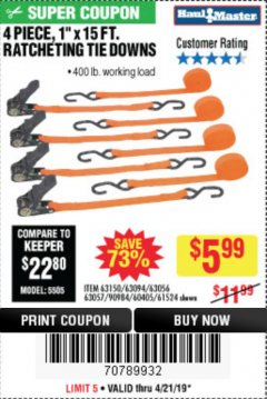 "Harbor Freight Coupon 4 PIECE 1"" X 15 FT. RATCHETING TIE DOWNS Lot No. 90984/60405/61524/62322/63056/63057/63150 Expired: 4/21/19 - $5.99"