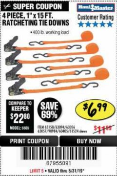 "Harbor Freight Coupon 4 PIECE 1"" X 15 FT. RATCHETING TIE DOWNS Lot No. 90984/60405/61524/62322/63056/63057/63150 Expired: 5/31/19 - $6.99"