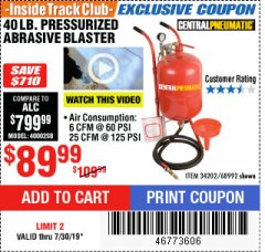 Harbor Freight ITC Coupon 40 LB. PRESSURIZED ABRASIVE BLASTER Lot No. 34202/68992 Expired: 7/30/19 - $89.99