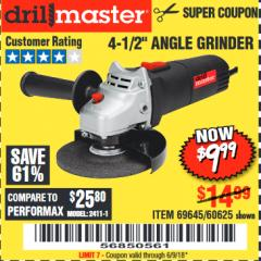 "Harbor Freight Coupon 4-1/2"" ANGLE GRINDER Lot No. 95578/69645/60625 Expired: 6/9/18 - $9.99"
