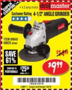 "Harbor Freight Coupon 4-1/2"" ANGLE GRINDER Lot No. 95578/69645/60625 Expired: 7/24/18 - $9.99"