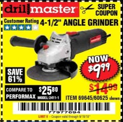 "Harbor Freight Coupon 4-1/2"" ANGLE GRINDER Lot No. 95578/69645/60625 Expired: 9/18/18 - $9.99"