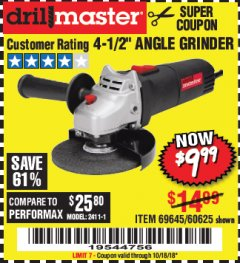 "Harbor Freight Coupon 4-1/2"" ANGLE GRINDER Lot No. 95578/69645/60625 Expired: 10/18/18 - $9.99"