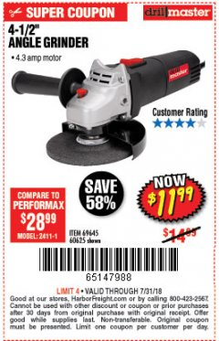 "Harbor Freight Coupon 4-1/2"" ANGLE GRINDER Lot No. 95578/69645/60625 Expired: 7/31/18 - $11.99"