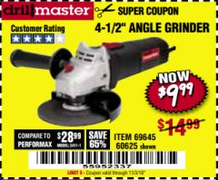 "Harbor Freight Coupon 4-1/2"" ANGLE GRINDER Lot No. 95578/69645/60625 Expired: 11/3/18 - $9.99"