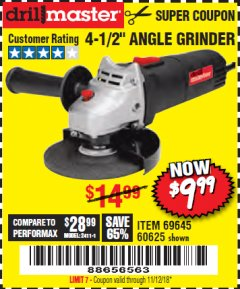 "Harbor Freight Coupon 4-1/2"" ANGLE GRINDER Lot No. 95578/69645/60625 Expired: 11/16/18 - $9.99"