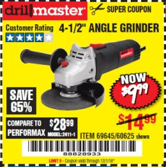 "Harbor Freight Coupon 4-1/2"" ANGLE GRINDER Lot No. 95578/69645/60625 Expired: 12/1/18 - $9.99"