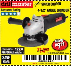 "Harbor Freight Coupon 4-1/2"" ANGLE GRINDER Lot No. 95578/69645/60625 Expired: 12/9/18 - $9.99"