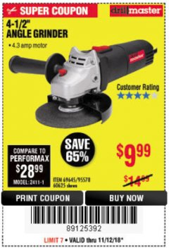 "Harbor Freight Coupon 4-1/2"" ANGLE GRINDER Lot No. 95578/69645/60625 Expired: 11/18/18 - $9.99"