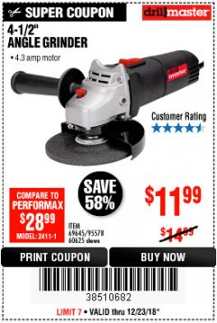 "Harbor Freight Coupon 4-1/2"" ANGLE GRINDER Lot No. 95578/69645/60625 Expired: 12/23/18 - $11.99"