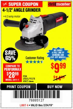 "Harbor Freight Coupon 4-1/2"" ANGLE GRINDER Lot No. 95578/69645/60625 Expired: 2/24/19 - $9.99"