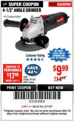 "Harbor Freight Coupon 4-1/2"" ANGLE GRINDER Lot No. 95578/69645/60625 Expired: 3/17/19 - $9.99"