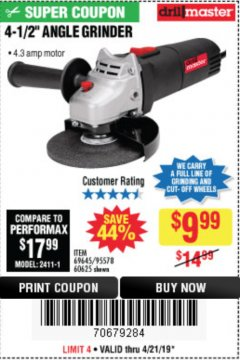 "Harbor Freight Coupon 4-1/2"" ANGLE GRINDER Lot No. 95578/69645/60625 Expired: 4/21/19 - $9.99"