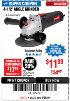 "Harbor Freight Coupon 4-1/2"" ANGLE GRINDER Lot No. 95578/69645/60625 Expired: 5/26/19 - $11.99"