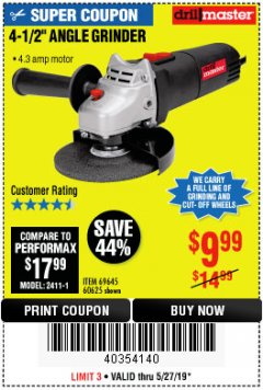 "Harbor Freight Coupon 4-1/2"" ANGLE GRINDER Lot No. 95578/69645/60625 Expired: 5/27/19 - $9.99"