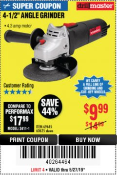 "Harbor Freight Coupon 4-1/2"" ANGLE GRINDER Lot No. 95578/69645/60625 Expired: 5/31/19 - $9.99"