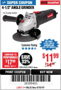 "Harbor Freight Coupon 4-1/2"" ANGLE GRINDER Lot No. 95578/69645/60625 Expired: 6/16/19 - $11.99"
