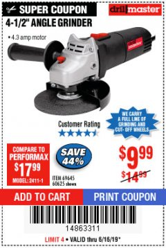 "Harbor Freight Coupon 4-1/2"" ANGLE GRINDER Lot No. 95578/69645/60625 Expired: 6/16/19 - $9.99"