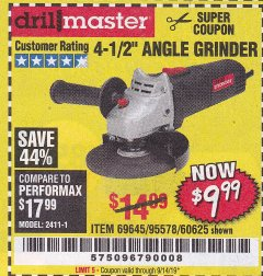 "Harbor Freight Coupon 4-1/2"" ANGLE GRINDER Lot No. 95578/69645/60625 Expired: 9/14/19 - $9.99"