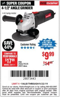 "Harbor Freight Coupon 4-1/2"" ANGLE GRINDER Lot No. 95578/69645/60625 Expired: 9/22/19 - $9.99"