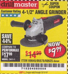 "Harbor Freight Coupon 4-1/2"" ANGLE GRINDER Lot No. 95578/69645/60625 Expired: 12/31/19 - $9.99"