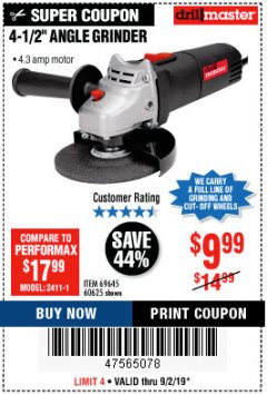 "Harbor Freight Coupon 4-1/2"" ANGLE GRINDER Lot No. 95578/69645/60625 Expired: 9/2/19 - $9.99"