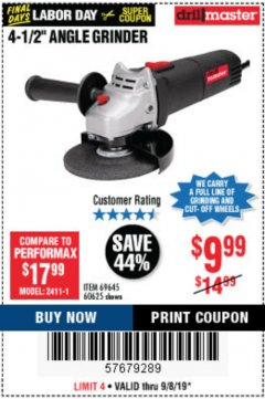 "Harbor Freight Coupon 4-1/2"" ANGLE GRINDER Lot No. 95578/69645/60625 Expired: 9/8/19 - $9.99"