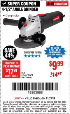 "Harbor Freight Coupon 4-1/2"" ANGLE GRINDER Lot No. 95578/69645/60625 Expired: 11/23/19 - $9.99"