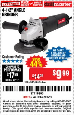 "Harbor Freight Coupon 4-1/2"" ANGLE GRINDER Lot No. 95578/69645/60625 Expired: 12/8/19 - $9.99"