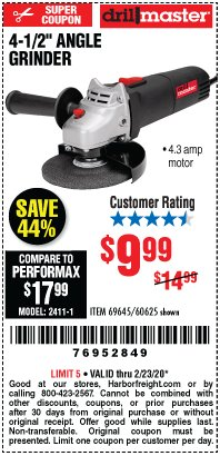 "Harbor Freight Coupon 4-1/2"" ANGLE GRINDER Lot No. 95578/69645/60625 Expired: 2/23/20 - $9.99"