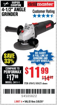 "Harbor Freight Coupon 4-1/2"" ANGLE GRINDER Lot No. 95578/69645/60625 Expired: 3/8/20 - $11.99"