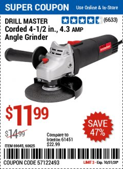 "Harbor Freight Coupon DRILLMASTER 4-1/2"" ANGLE GRINDER Lot No. 95578/69645/60625 Valid: 10/15/20 10/31/20 - $11.99"