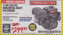 Harbor Freight Coupon PREDATOR 13 HP (420 CC) OHV HORIZONTAL SHAFT GAS ENGINES Lot No. 60349/60340/69736 Expired: 1/31/18 - $299.99