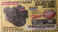 Harbor Freight Coupon PREDATOR 13 HP (420 CC) OHV HORIZONTAL SHAFT GAS ENGINES Lot No. 60349/60340/69736 Expired: 2/5/19 - $319.99