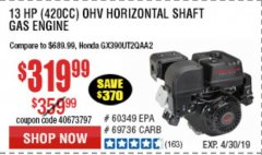 Harbor Freight Coupon PREDATOR 13 HP (420 CC) OHV HORIZONTAL SHAFT GAS ENGINES Lot No. 60349/60340/69736 Expired: 4/30/19 - $319.99
