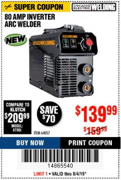 Harbor Freight Coupon 80 AMP INVERTER ARC WELDER Lot No. 64057 Expired: 8/4/19 - $139.99